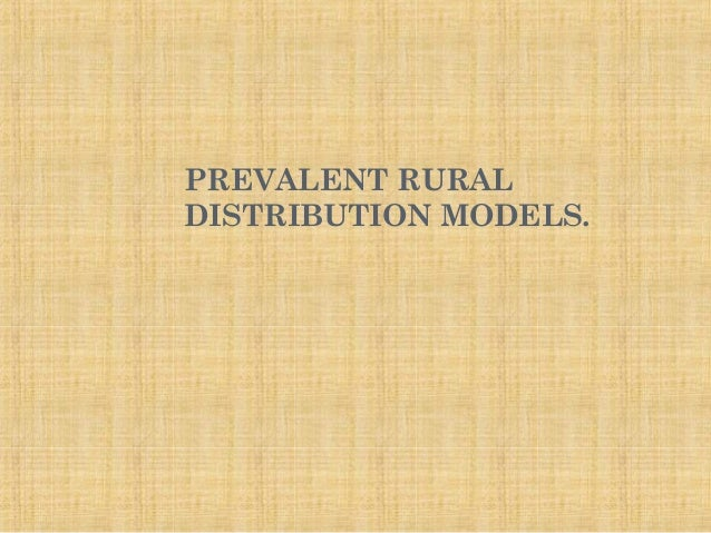 PREVALENT RURAL DISTRIBUTION MODELS.