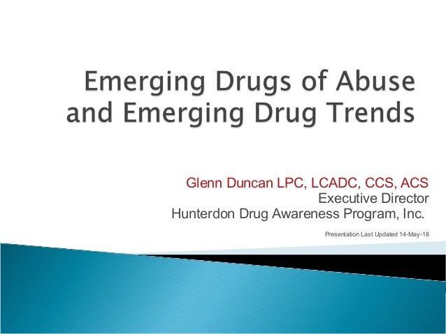 Emerging drugs of Abuse and Emerging Drug Trends