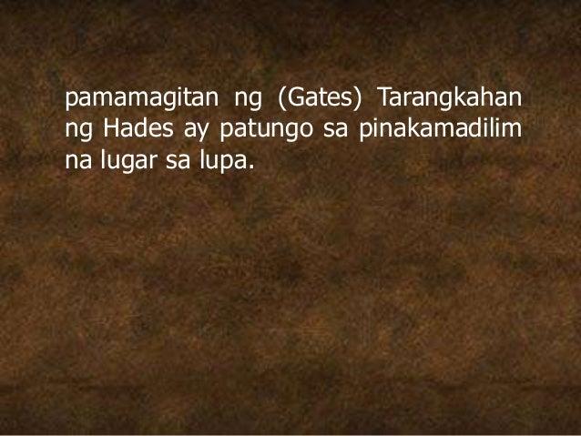 pamamagitan ng (Gates) Tarangkahan ng Hades ay patungo sa pinakamadilim na lugar sa lupa.