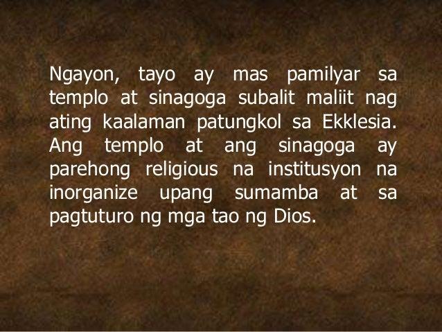 Ngayon, tayo ay mas pamilyar sa templo at sinagoga subalit maliit nag ating kaalaman patungkol sa Ekklesia. Ang templo at ...