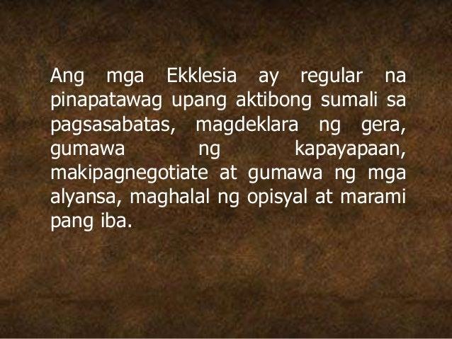 Ang mga Ekklesia ay regular na pinapatawag upang aktibong sumali sa pagsasabatas, magdeklara ng gera, gumawa ng kapayapaan...