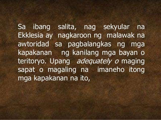 Sa ibang salita, nag sekyular na Ekklesia ay nagkaroon ng malawak na awtoridad sa pagbalangkas ng mga kapakanan ng kanilan...
