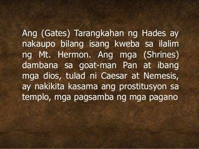 Ang (Gates) Tarangkahan ng Hades ay nakaupo bilang isang kweba sa ilalim ng Mt. Hermon. Ang mga (Shrines) dambana sa goat-...