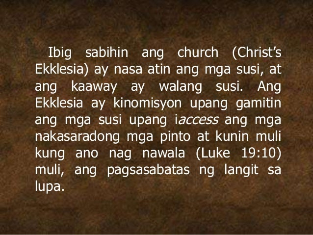Ibig sabihin ang church (Christ's Ekklesia) ay nasa atin ang mga susi, at ang kaaway ay walang susi. Ang Ekklesia ay kinom...