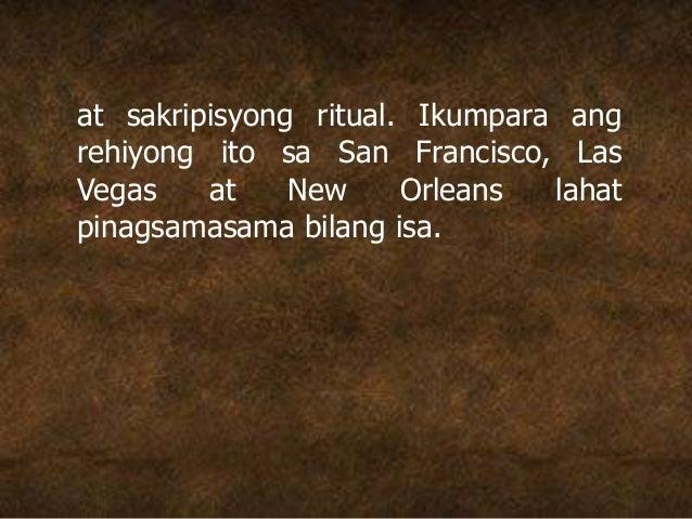 at sakripisyong ritual. Ikumpara ang rehiyong ito sa San Francisco, Las Vegas at New Orleans lahat pinagsamasama bilang is...