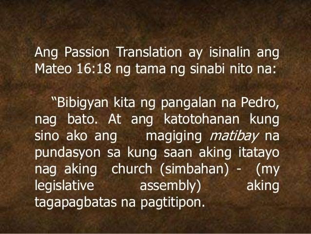"""Ang Passion Translation ay isinalin ang Mateo 16:18 ng tama ng sinabi nito na: """"Bibigyan kita ng pangalan na Pedro, nag ba..."""