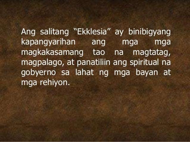"""Ang salitang """"Ekklesia"""" ay binibigyang kapangyarihan ang mga mga magkakasamang tao na magtatag, magpalago, at panatiliin a..."""