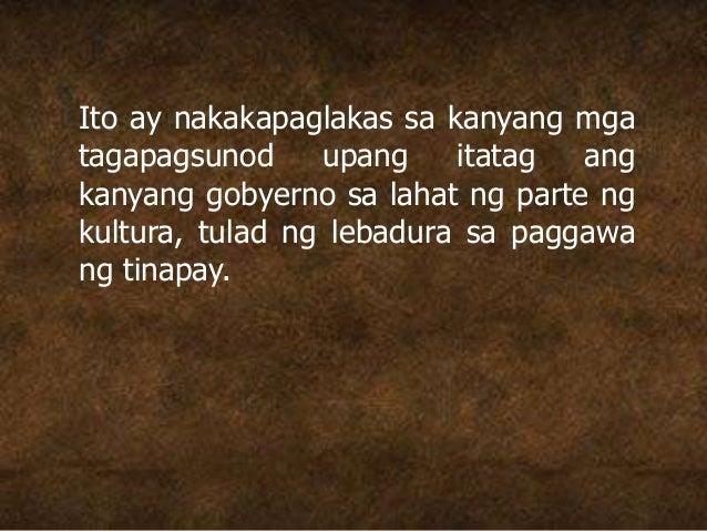 Ito ay nakakapaglakas sa kanyang mga tagapagsunod upang itatag ang kanyang gobyerno sa lahat ng parte ng kultura, tulad ng...
