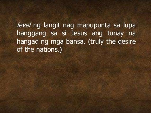 level ng langit nag mapupunta sa lupa hanggang sa si Jesus ang tunay na hangad ng mga bansa. (truly the desire of the nati...