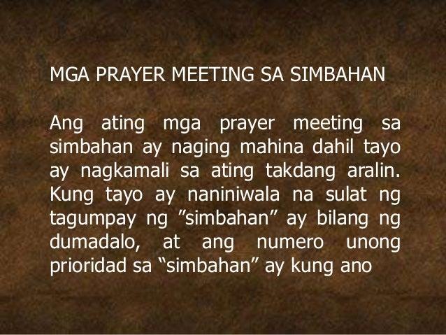 MGA PRAYER MEETING SA SIMBAHAN Ang ating mga prayer meeting sa simbahan ay naging mahina dahil tayo ay nagkamali sa ating ...