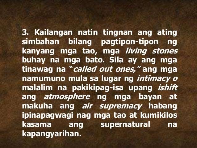 3. Kailangan natin tingnan ang ating simbahan bilang pagtipon-tipon ng kanyang mga tao, mga living stones buhay na mga bat...