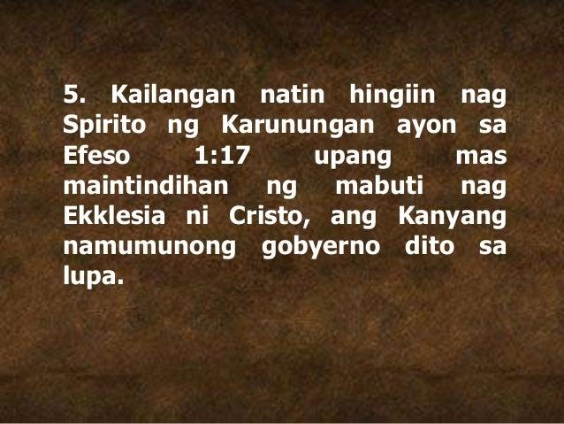 5. Kailangan natin hingiin nag Spirito ng Karunungan ayon sa Efeso 1:17 upang mas maintindihan ng mabuti nag Ekklesia ni C...
