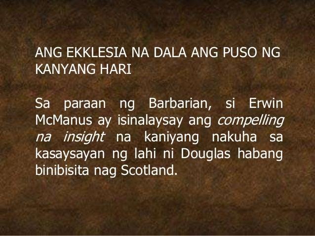 ANG EKKLESIA NA DALA ANG PUSO NG KANYANG HARI Sa paraan ng Barbarian, si Erwin McManus ay isinalaysay ang compelling na in...