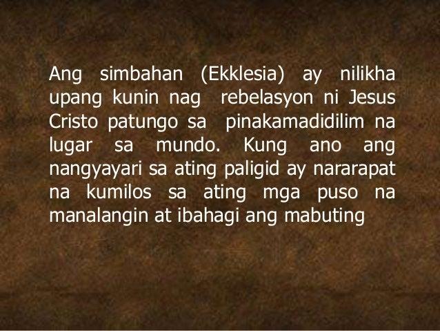 Ang simbahan (Ekklesia) ay nilikha upang kunin nag rebelasyon ni Jesus Cristo patungo sa pinakamadidilim na lugar sa mundo...