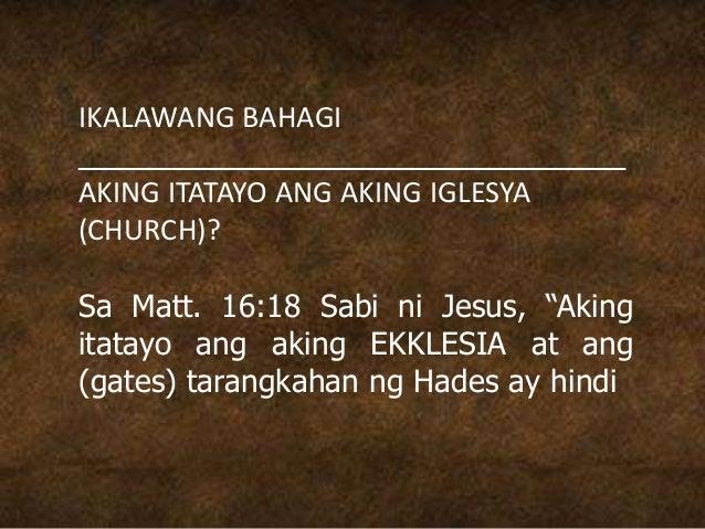 IKALAWANG BAHAGI ___________________________________ AKING ITATAYO ANG AKING IGLESYA (CHURCH)? Sa Matt. 16:18 Sabi ni Jesu...