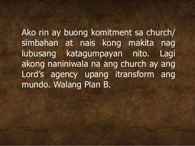 Ako rin ay buong komitment sa church/ simbahan at nais kong makita nag lubusang katagumpayan nito. Lagi akong naniniwala n...