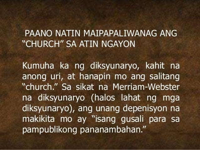 """PAANO NATIN MAIPAPALIWANAG ANG """"CHURCH"""" SA ATIN NGAYON Kumuha ka ng diksyunaryo, kahit na anong uri, at hanapin mo ang sal..."""
