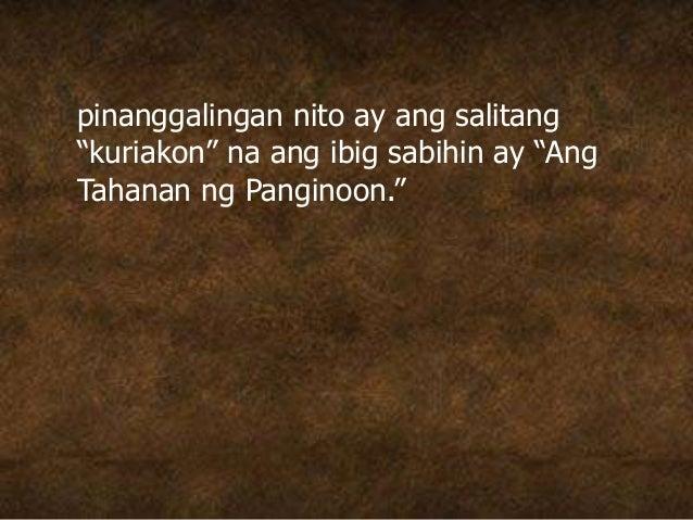 """pinanggalingan nito ay ang salitang """"kuriakon"""" na ang ibig sabihin ay """"Ang Tahanan ng Panginoon."""""""