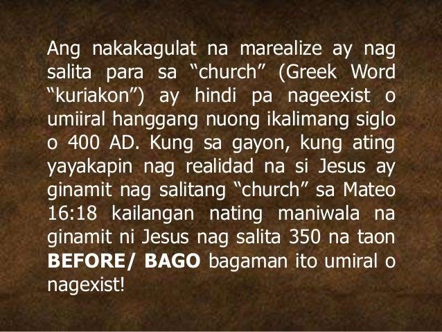 """Ang nakakagulat na marealize ay nag salita para sa """"church"""" (Greek Word """"kuriakon"""") ay hindi pa nageexist o umiiral hangga..."""