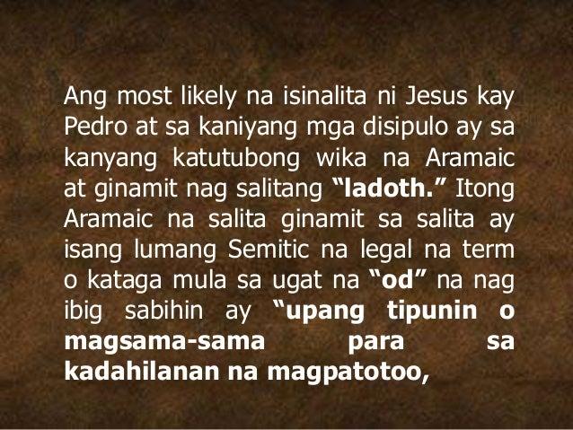 Ang most likely na isinalita ni Jesus kay Pedro at sa kaniyang mga disipulo ay sa kanyang katutubong wika na Aramaic at gi...