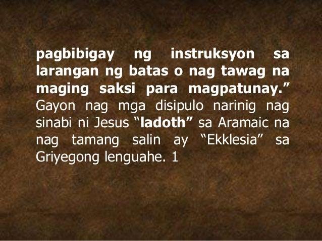 """pagbibigay ng instruksyon sa larangan ng batas o nag tawag na maging saksi para magpatunay."""" Gayon nag mga disipulo narini..."""