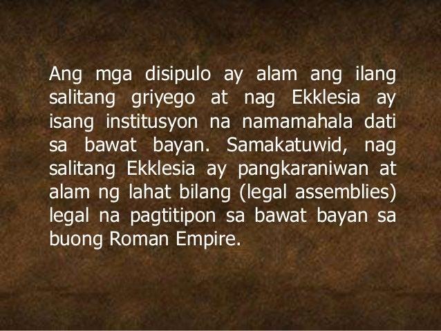 Ang mga disipulo ay alam ang ilang salitang griyego at nag Ekklesia ay isang institusyon na namamahala dati sa bawat bayan...