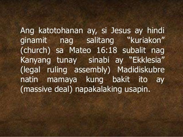 """Ang katotohanan ay, si Jesus ay hindi ginamit nag salitang """"kuriakon"""" (church) sa Mateo 16:18 subalit nag Kanyang tunay si..."""