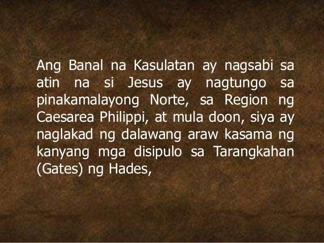 Ang Banal na Kasulatan ay nagsabi sa atin na si Jesus ay nagtungo sa pinakamalayong Norte, sa Region ng Caesarea Philippi,...