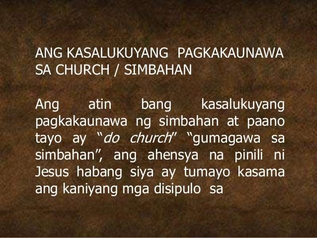 """ANG KASALUKUYANG PAGKAKAUNAWA SA CHURCH / SIMBAHAN Ang atin bang kasalukuyang pagkakaunawa ng simbahan at paano tayo ay """"d..."""