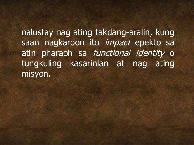 nalustay nag ating takdang-aralin, kung saan nagkaroon ito impact epekto sa atin pharaoh sa functional identity o tungkuli...