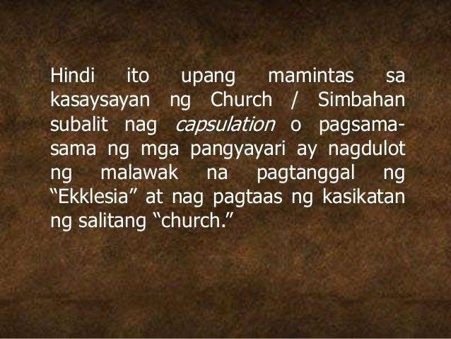 Hindi ito upang mamintas sa kasaysayan ng Church / Simbahan subalit nag capsulation o pagsama- sama ng mga pangyayari ay n...