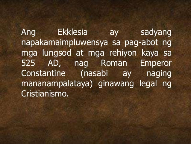 Ang Ekklesia ay sadyang napakamaimpluwensya sa pag-abot ng mga lungsod at mga rehiyon kaya sa 525 AD, nag Roman Emperor Co...