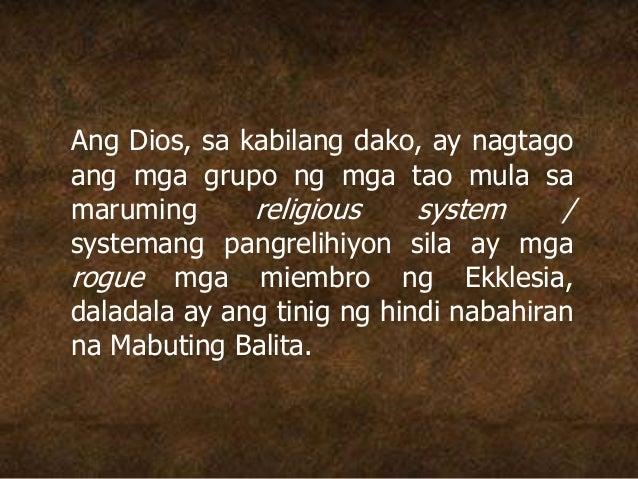 Ang Dios, sa kabilang dako, ay nagtago ang mga grupo ng mga tao mula sa maruming religious system / systemang pangrelihiyo...
