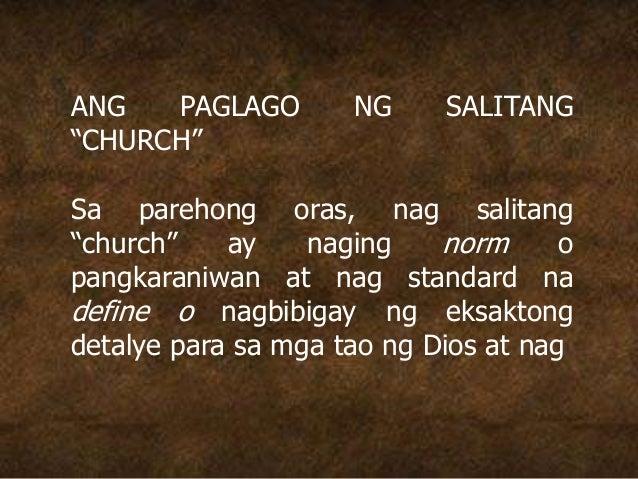 """ANG PAGLAGO NG SALITANG """"CHURCH"""" Sa parehong oras, nag salitang """"church"""" ay naging norm o pangkaraniwan at nag standard na..."""