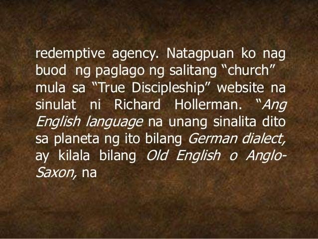 """redemptive agency. Natagpuan ko nag buod ng paglago ng salitang """"church"""" mula sa """"True Discipleship"""" website na sinulat ni..."""