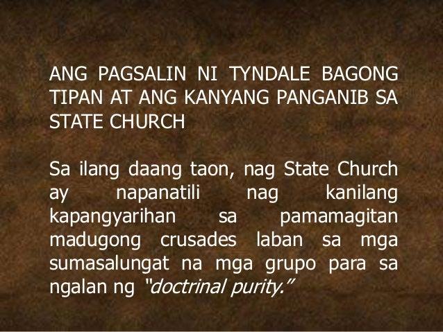 ANG PAGSALIN NI TYNDALE BAGONG TIPAN AT ANG KANYANG PANGANIB SA STATE CHURCH Sa ilang daang taon, nag State Church ay napa...