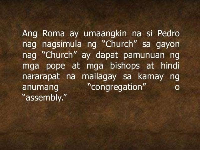 """Ang Roma ay umaangkin na si Pedro nag nagsimula ng """"Church"""" sa gayon nag """"Church"""" ay dapat pamunuan ng mga pope at mga bis..."""