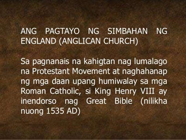 ANG PAGTAYO NG SIMBAHAN NG ENGLAND (ANGLICAN CHURCH) Sa pagnanais na kahigtan nag lumalago na Protestant Movement at nagha...