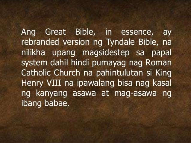 Ang Great Bible, in essence, ay rebranded version ng Tyndale Bible, na nilikha upang magsidestep sa papal system dahil hin...