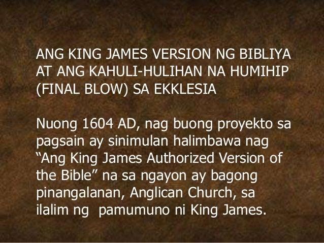 ANG KING JAMES VERSION NG BIBLIYA AT ANG KAHULI-HULIHAN NA HUMIHIP (FINAL BLOW) SA EKKLESIA Nuong 1604 AD, nag buong proye...