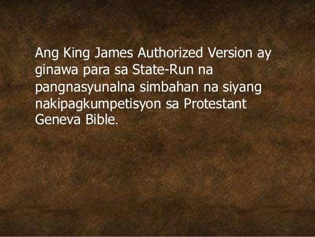 Ang King James Authorized Version ay ginawa para sa State-Run na pangnasyunalna simbahan na siyang nakipagkumpetisyon sa P...