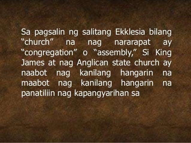 """Sa pagsalin ng salitang Ekklesia bilang """"church"""" na nag nararapat ay """"congregation"""" o """"assembly,"""" Si King James at nag Ang..."""