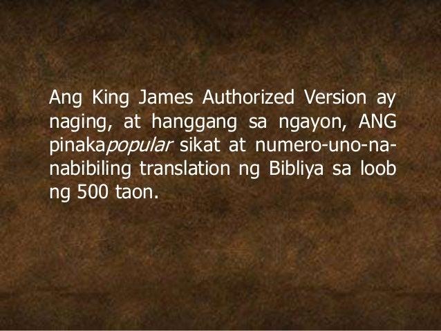 Ang King James Authorized Version ay naging, at hanggang sa ngayon, ANG pinakapopular sikat at numero-uno-na- nabibiling t...