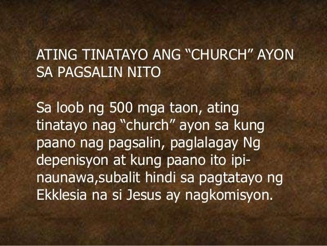 """ATING TINATAYO ANG """"CHURCH"""" AYON SA PAGSALIN NITO Sa loob ng 500 mga taon, ating tinatayo nag """"church"""" ayon sa kung paano ..."""
