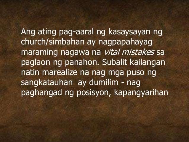 Ang ating pag-aaral ng kasaysayan ng church/simbahan ay nagpapahayag maraming nagawa na vital mistakes sa paglaon ng panah...