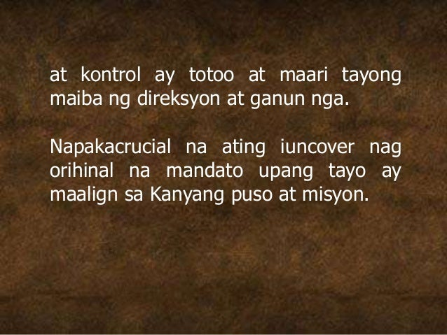 at kontrol ay totoo at maari tayong maiba ng direksyon at ganun nga. Napakacrucial na ating iuncover nag orihinal na manda...