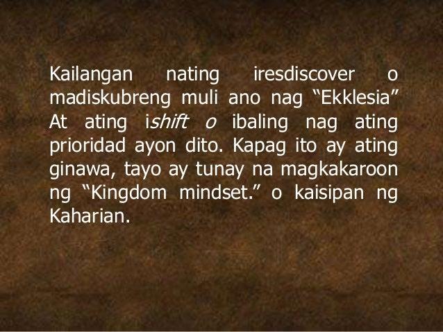 """Kailangan nating iresdiscover o madiskubreng muli ano nag """"Ekklesia"""" At ating ishift o ibaling nag ating prioridad ayon di..."""