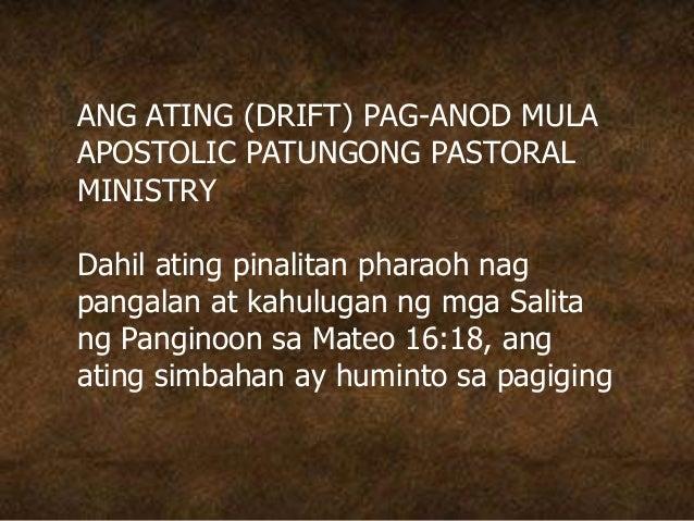 ANG ATING (DRIFT) PAG-ANOD MULA APOSTOLIC PATUNGONG PASTORAL MINISTRY Dahil ating pinalitan pharaoh nag pangalan at kahulu...