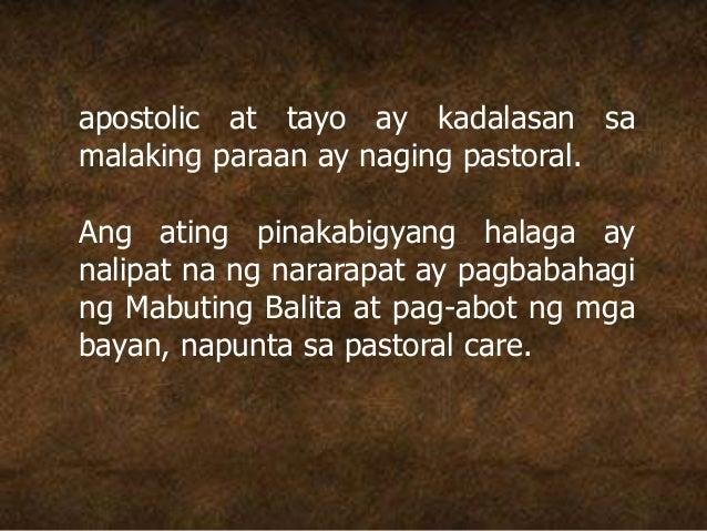 apostolic at tayo ay kadalasan sa malaking paraan ay naging pastoral. Ang ating pinakabigyang halaga ay nalipat na ng nara...