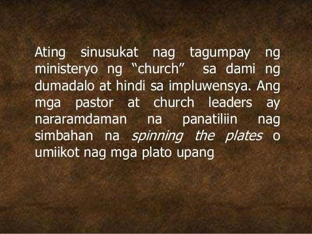 """Ating sinusukat nag tagumpay ng ministeryo ng """"church"""" sa dami ng dumadalo at hindi sa impluwensya. Ang mga pastor at chur..."""